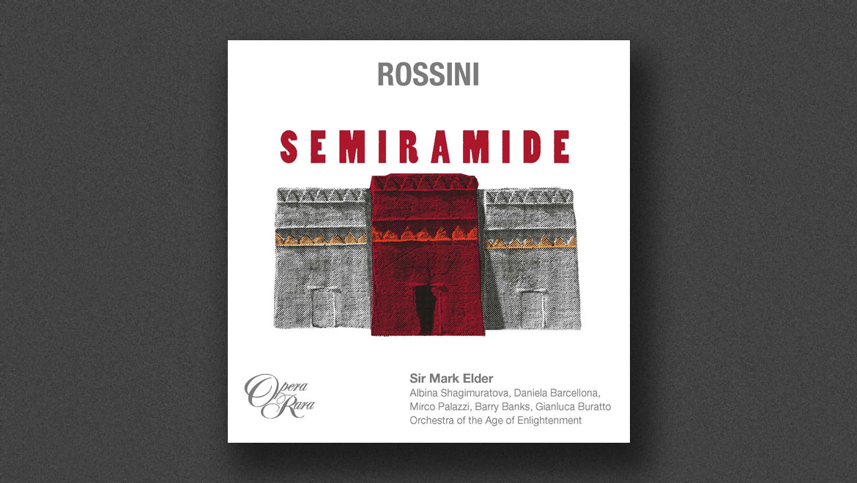 Opera Rara have released Rossini's Semiramide conducted by Sir Mark Elder CH CBE